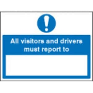 All Drivers & Visitors Must Report To (Rigid Plastic,400 X 300mm)